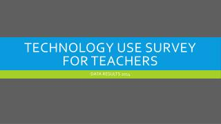 Technology Use Survey for Teachers