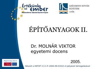 ÉPÍTŐANYAGOK II.
