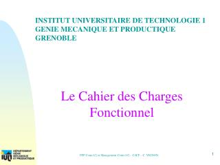 INSTITUT UNIVERSITAIRE DE TECHNOLOGIE 1 GENIE MECANIQUE ET PRODUCTIQUE STAGE INTER-GMP GRENOBLE