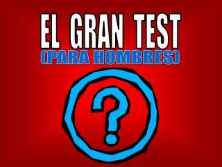 EL  GRAN  TEST