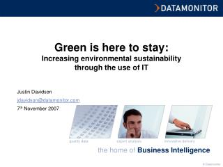 Green is here to stay: Increasing environmental sustainability  through the use of IT