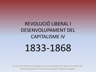 REVOLUCIÓ LIBERAL I DESENVOLUPAMENT DEL CAPITALISME IV