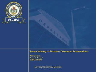 Issues Arising in Forensic Computer Examinations