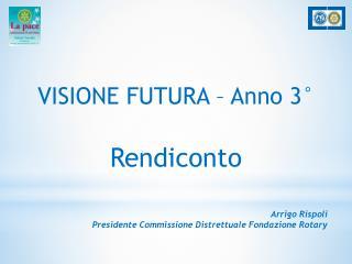 VISIONE FUTURA – Anno 3° Rendiconto