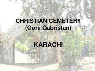 CHRISTIAN CEMETERY (Gora Qabristan)