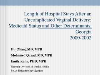 Length of Hospital Stays After an Uncomplicated Vaginal Delivery: Medicaid Status and Other Determinants, Georgia  2000-