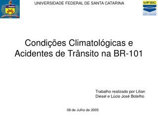 Condi��es Climatol�gicas e Acidentes de Tr�nsito na BR-101
