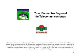 7mo. Encuentro Regional  de Telecomunicaciones