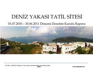 DENİZ YAKASI TATİL SİTESİ 01.07.2010 – 30.06.2011 Dönemi Denetim Kurulu Raporu