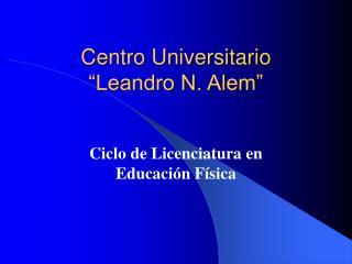 "Centro Universitario ""Leandro N. Alem"""