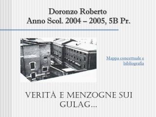 Doronzo Roberto  Anno Scol. 2004 – 2005, 5B Pr.