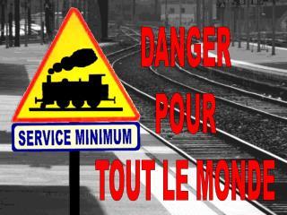 DANGER POUR TOUT LE MONDE