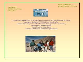 Le associazioni MOSOQRUNA e URUBAMBA sono due associazioni che collaborano fra loro per