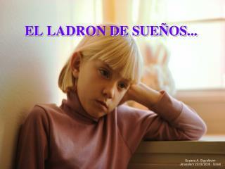 EL LADRON DE SUEÑOS...