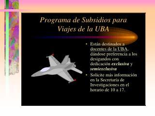 SUBSIDIOS PARA VIAJES Normas para su presentación:
