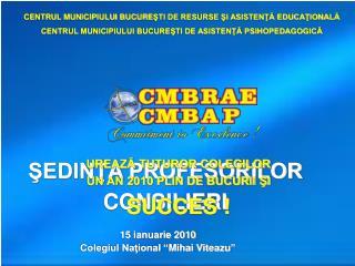 """15 ianuarie 2010 Colegiul Naţional  """"Mihai Viteazu"""""""