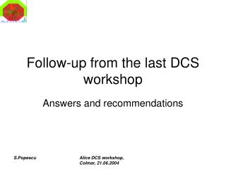 Follow-up from the last DCS workshop