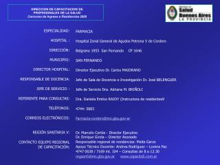 ESPECIALIDAD: HOSPITAL : DIRECCIÓN: MUNICIPIO: DIRECTOR HOSPITAL: RESPONSABLE DE DOCENCIA:
