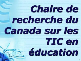 Chaire de recherche du Canada sur les TIC en éducation