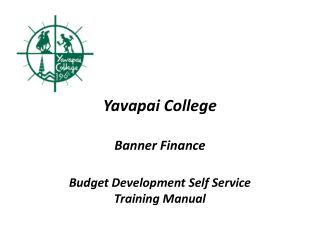 Yavapai College Banner Finance Budget Development Self Service Training Manual