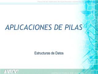 APLICACIONES DE PILAS