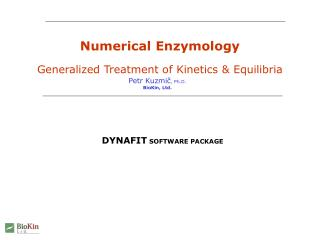 Numerical Enzymology Generalized Treatment of Kinetics & Equilibria