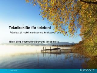 Teknikskifte f r telefoni   Fr n fast till mobilt med samma kvalitet och pris