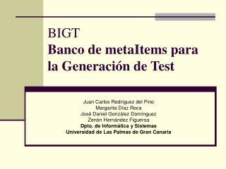 BIGT Banco de metaItems para la Generación de Test