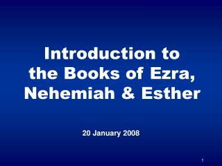 Introduction to the Books of Ezra, Nehemiah  Esther