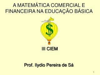 A MATEMÁTICA COMERCIAL E FINANCEIRA NA EDUCAÇÃO BÁSICA