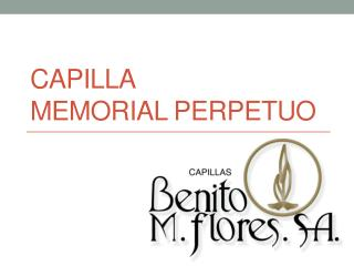 CAPILLA MEMORIAL PERPETUO