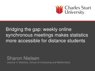 Sharon Nielsen Lecturer in Statistics, School of Computing and Mathematics