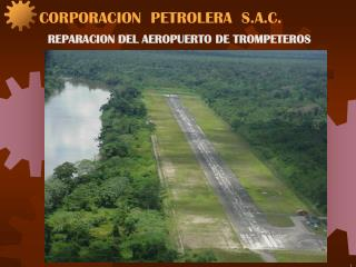 REPARACION DEL AEROPUERTO DE TROMPETEROS