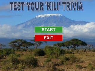TEST YOUR 'KILI' TRIVIA