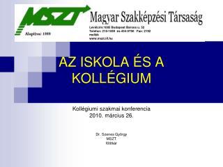 Kollégiumi szakmai konferencia 2010. március 26. Dr. Szenes György MSZT főtitkár