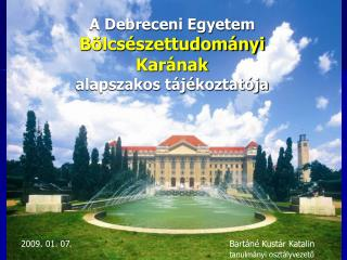 A Debreceni Egyetem Bölcsészettudományi Karának  alapszakos tájékoztatója