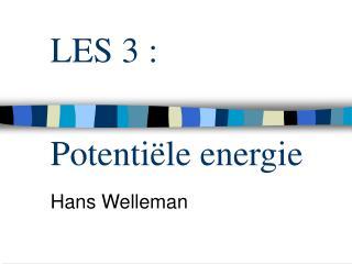 LES 3 : Potentiële energie