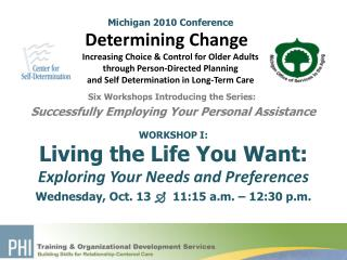 WORKSHOP I: Living the Life You Want: Exploring Your Needs and Preferences