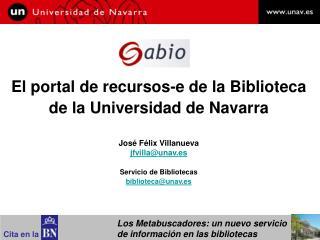 El portal de recursos-e de la Biblioteca  de la Universidad de Navarra José Félix Villanueva
