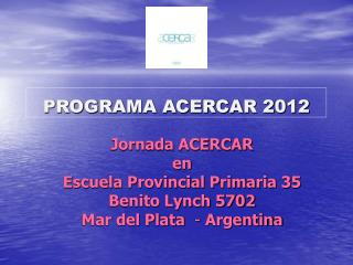 PROGRAMA ACERCAR 2012