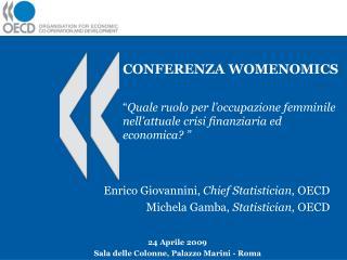 Enrico Giovannini,  Chief Statistician , OECD Michela Gamba,  Statistician , OECD
