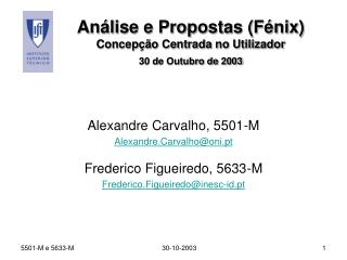Análise e Propostas (Fénix) Concepção Centrada no Utilizador 30 de Outubro de 2003