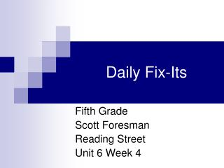 Daily Fix-Its