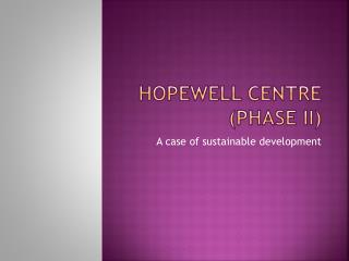 Hopewell centre (phase ii)