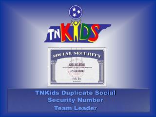 TNKids Duplicate Social Security Number  Team Leader