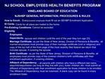 NJ SCHOOL EMPLOYEES HEALTH BENEFITS PROGRAM VINELAND BOARD OF EDUCATION NJSHBP GENERAL INFORMATION, PROCEDURES  RULES