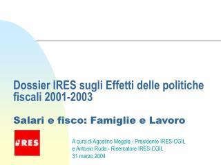 Dossier IRES sugli Effetti delle politiche fiscali 2001-2003 Salari e fisco: Famiglie e Lavoro