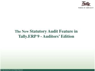 The New Statutory Audit Feature in Tally.ERP 9 - Auditors  Edition