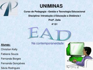 UNIMINAS Curso de Pedagogia �Gest�o e Tecnologia Educacional
