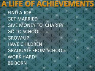 A LIFE OF ACHIEVEMENTS
